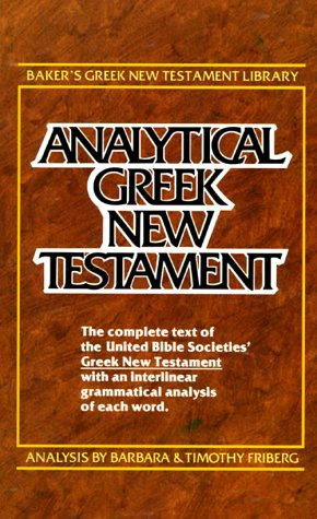 Analytical Greek New Testament - Barbara Friberg, Timothy Friberg, Institute for New Testament Textual Research (U. S.)