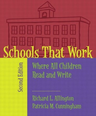Schools That Work: Where All Children Read and Write (2nd Edition) - Richard L. Allington; Patricia M. Cunningham