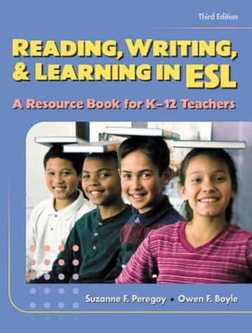 Reading, Writing and Learning in ESL: A Resource Book for K-12 Teachers (3rd Edition) - Suzanne F. Peregoy; Owen F. Boyle