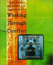 Working Through Conflict: Strategies for Relationships, Groups and Organizations