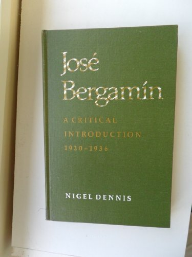 Jose Bergamin: A Critical Introduction, 1920-1936: A Critical Introduction, 1920-36 (University of Toronto Romance Series)