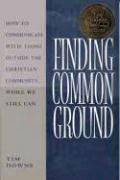 Finding Common Ground: How to Communicate with Those Outside the Christian Community...While We Still Can