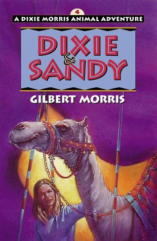 Dixie  &  Sandy (Dixie Morris Animal Adventure #4) - Gilbert Morris
