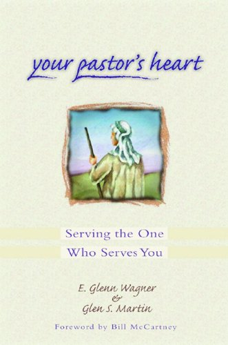 Your Pastor's Heart - E. Glenn Wagner; Glen Martin