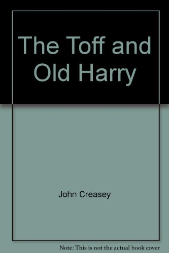 The Toff and Old Harry - John Creasey