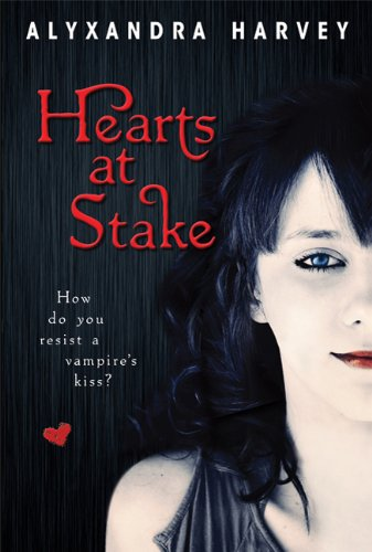 Hearts at Stake (Drake Chronicles, Book 1) - Alyxandra Harvey