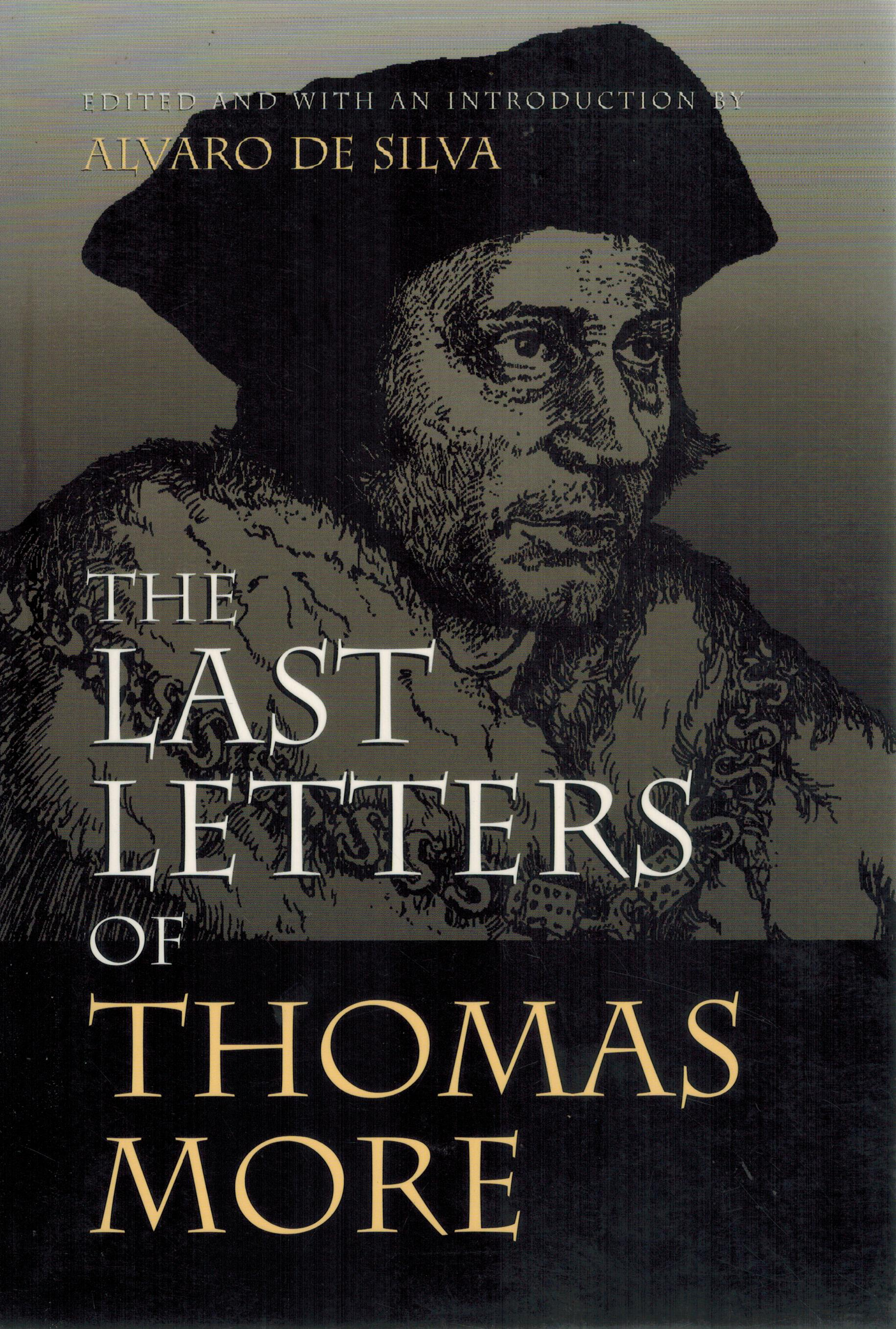 THE LAST LETTERS OF THOMAS MORE - More, Thomas; Silva, Alvaro de
