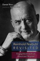 Reinhold Niebuhr Revisited: Engagements with an American Original