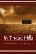 In These Hills - Beer, Ralph
