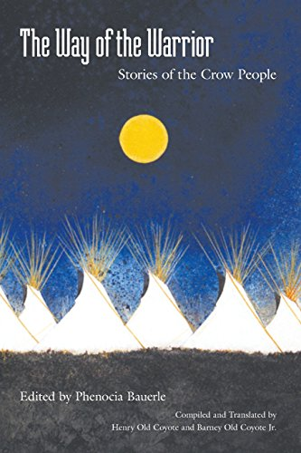 The Way of the Warrior: Stories of the Crow People - Phenocia Bauerle; Henry Old Coyote; Barney Old Coyote Jr.