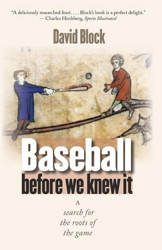 Baseball before We Knew It: A Search for the Roots of the Game - David Block