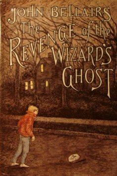 The Revenge of the Wizard's Ghost (Dial Books for Young Readers) - John Bellairs