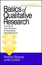Basics of Qualitative Research: Techniques and Procedures for Developing Grounded Theory - Anselm Strauss; Juliet M. Corbin