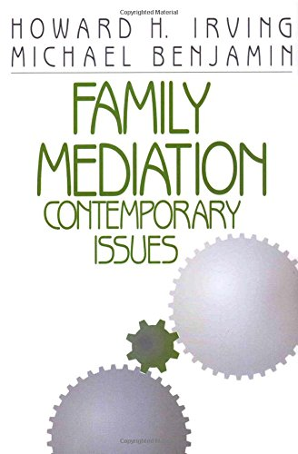 Family Mediation: Contemporary Issues - Howard H. Irving; Michael Benjamin