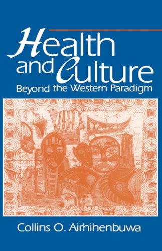 Health and Culture: Beyond the Western Paradigm - Collins O. Airhihenbuwa PhD