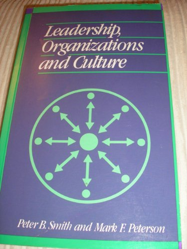 Leadership, Organizations and Culture: An Event Management Model - Professor Peter B Smith; Mark F. Peterson