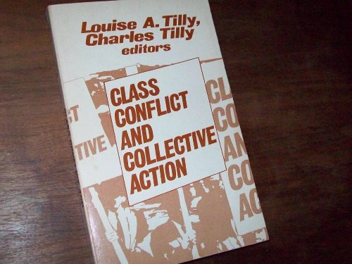 Class Conflict and Collective Action (New Approaches to Social Science History) - Louise A. Tilly; Charles Tilly