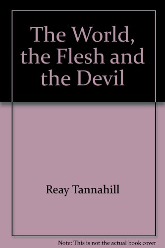 The World, the Flesh and the Devil - Reay Tannahill