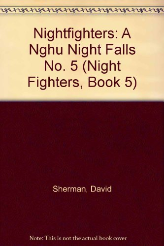 A Nghu Night Falls (#5) (Night Fighters, Book 5) - David Sherman