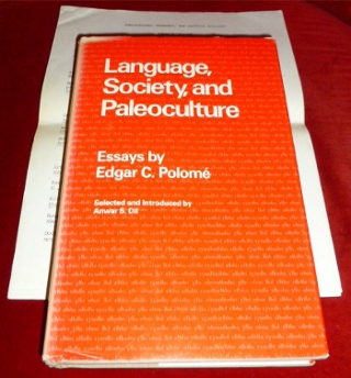 Language, Society and Paleoculture. Essays by Edgar C. Polomé. - Selected and introduced by Anwar S. Dill