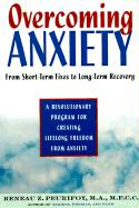 Overcoming Anxiety: From Short-Time Fixes to Long-Term Recovery