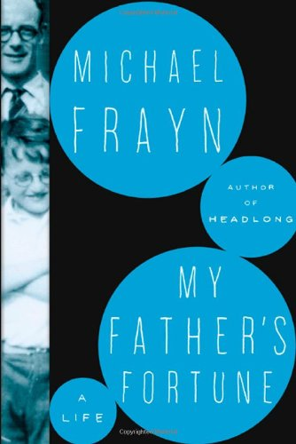 My Father's Fortune: A Life - Michael Frayn