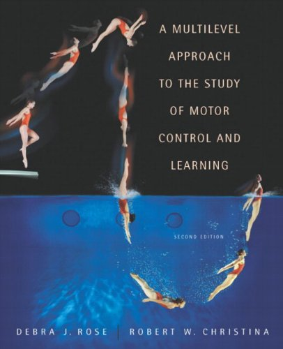 A Multilevel Approach to the Study of Motor Control and Learning (2nd Edition) - Debra J. Rose; Robert W. Christina