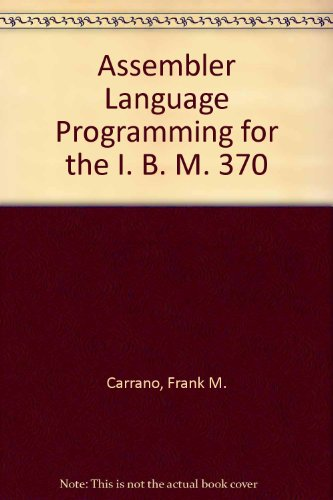 Assembler Language Programming for the IBM 370 - Frank M. Carrano