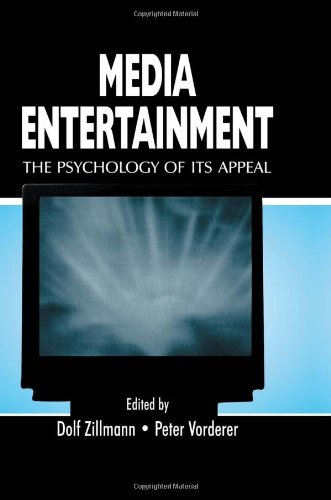 Media Entertainment: The Psychology of Its Appeal (Routledge Communication Series) - Dolf Zillmann; Peter Vorderer