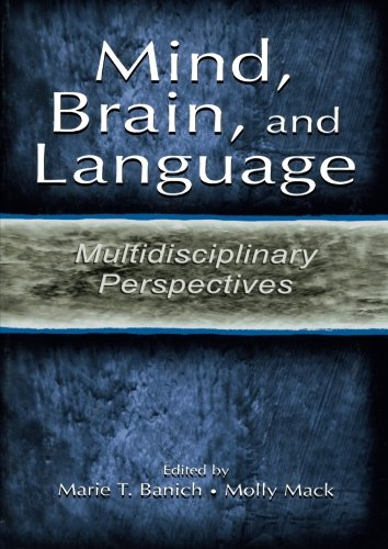 Mind, Brain, and Language: Multidisciplinary Perspectives - Marie T. Banich; Molly Mack