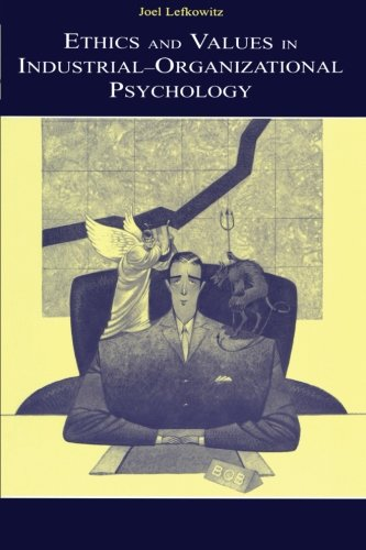 Ethics and Values in Industrial-Organizational Psychology (Applied Psychology Series) - Joel Lefkowitz