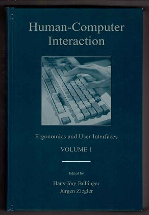 Human-Computer Interaction. Volume 1: Ergonomics and User Interfaces (LEA Series in Human Factors) - Bullinger, Hans-Jörg and Jürgen Ziegler