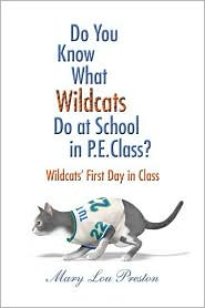 Do You Know What Wildcats Do at School in P.E. Class?: Wildcat's First Day in Class