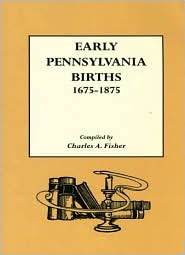Early Pennsylvania Births,1675-1875