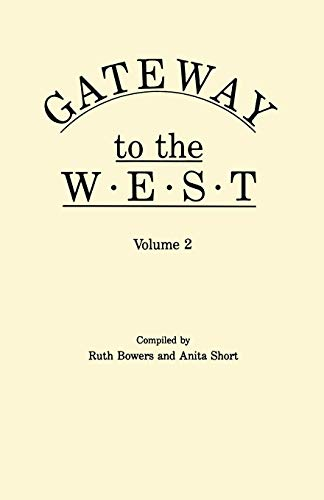 Gateway to the West. in Two Volumes. Volume 2 - Dale Bowers