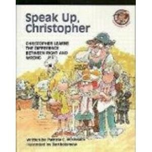 Speak Up, Christopher: Christopher Learns the Difference Between Right and Wrong (Christopher Books) - Pat McKissack