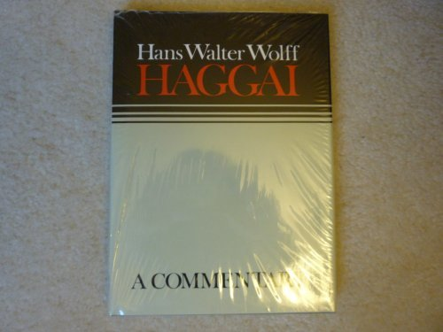 Hans Walter Wolff Haggai: A Commentary - Hans Walter Wolff