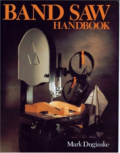 Band Saw Handbook - Mark Duginske