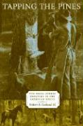 Tapping the Pines: The Naval Stores Industry in the American South