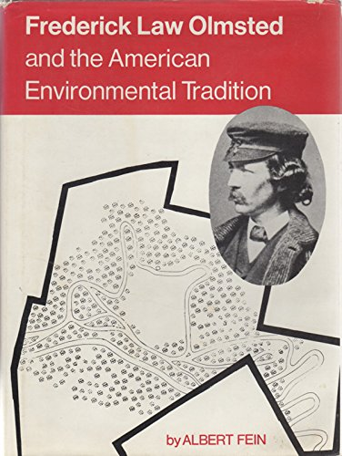 Frederick Law Olmsted and the American Environmental Tradition - Albert Fein
