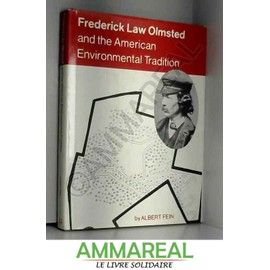 Frederick Law Olmsted and the American Environmental Tradition. (Planning & Cities)