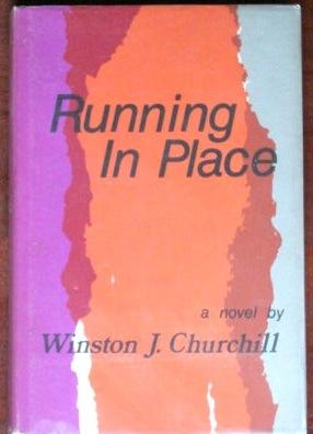 Running In Place (SIGNED PRESENTATION COPY) - Churchill, Winston J.