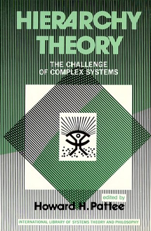 Hierarchy Theory; The Challenge of Complex Systems. (The International library of systems theory and philosophy) - Howard Hunt Pattee