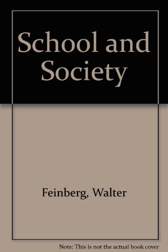 School and Society (Thinking about education series) - Walter Feinberg; Jonas F. Soltis