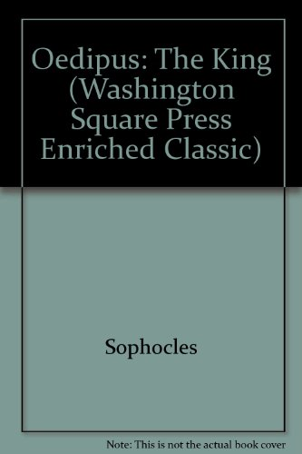 Oedipus: The King (Washington Square Press Enriched Classic) - Sophocles