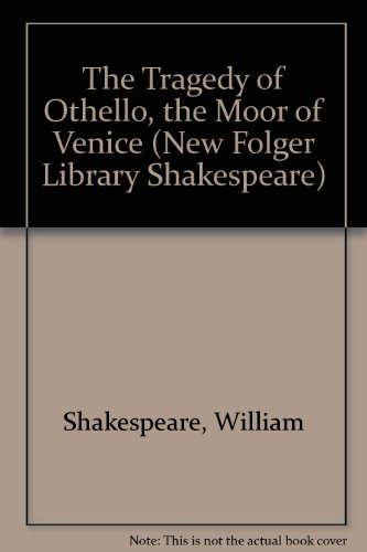 The Tragedy of Othello, the Moor of Venice (New Folger Library Shakespeare) - William Shakespeare