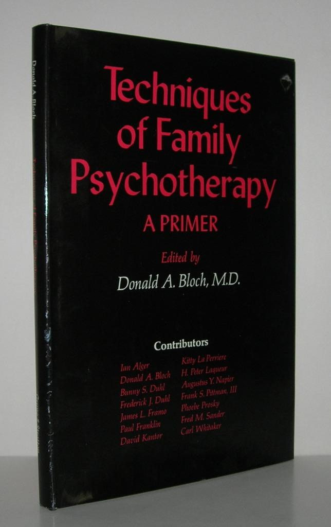 TECHNIQUES OF FAMILY PSYCHOTHERAPY A Primer - Bloch, D. A. (editor) - Carl Whitaker, Et Al