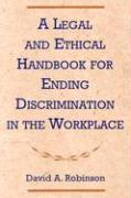 A Legal and Ethical Handbook for Ending Discrimination in the Workplace (with Ephemera)