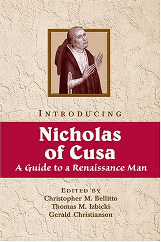 Introducing Nicholas of Cusa: A Guide to a Renaissance Man - Christopher M. Bellitto; Thomas M. Izbicki; Gerald Christianson