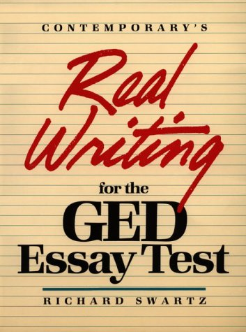 Real Writing for the GED Essay Test - Richard Swartz